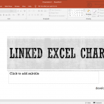 Insert Linked Excel Chart in PowerPoint