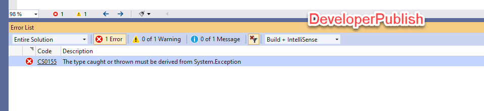 C# Error CS0155 – The type caught or thrown must be derived from System.Exception